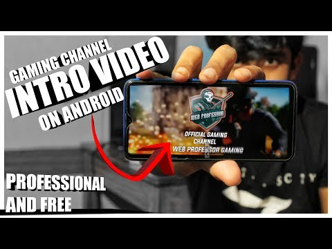 How To Make Gaming Channel Intro On Android Like Professional Without PC for Free.