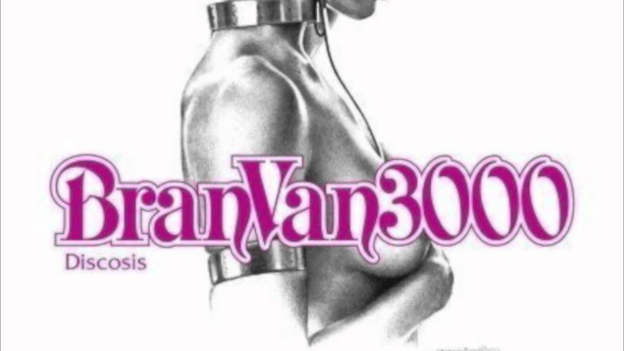 Bran Van 3000 - Drinking In L.A. (Mount Real Mixes)