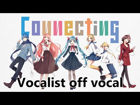 [Karaoke | Vocalist off vocal] Connecting [halyosy]