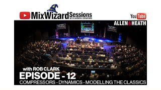 The MixWizard Sessions Ep 12 Part 3 on Compressors - Dynamics - Modelling The Classics.