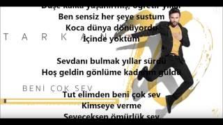 Video TARKAN - Beni Çok Sev (Söz) download MP3, 3GP, MP4, WEBM, AVI, FLV November 2017