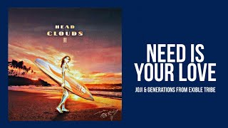 Need is Your Love - Joji & Generations from Exile Tribe (Lyrics Video)