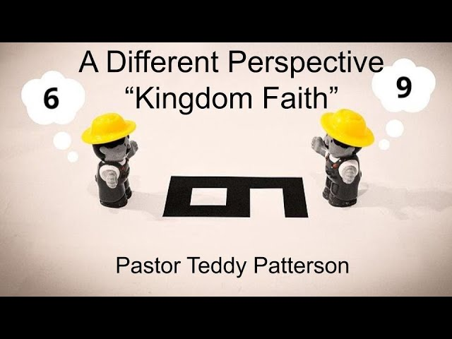 "A Different Perspective ""Kingdom Faith"" 