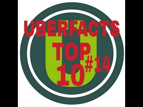 Uberfacts Top 10 #14