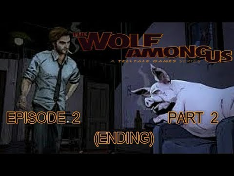 The Wolf Among Us Episode 2 Gameplay Walkthrough Part 2 (Ending)