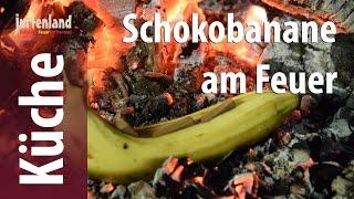 Kochen am Lagerfeuer - Schokobanane - Jurtenland