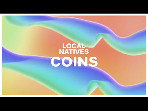 Local Natives - Coins