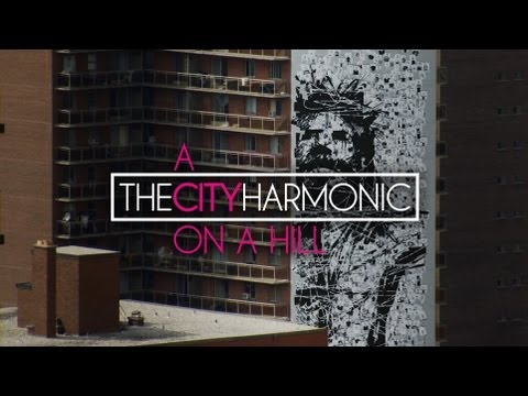 The City Harmonic - A City On A Hill (Official Music Video)