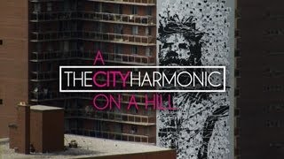 Watch City Harmonic A City On A Hill video