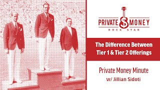 What is the Difference Between Tier 1 and Tier 2 Offerings? | Private Money Minute
