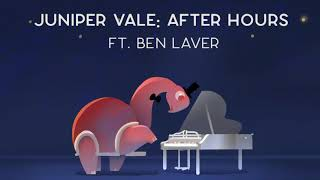 """Brand New EP """"Juniper Vale: After Hours"""" ft. Ben Laver Coming June 25th ✨🎹🐢"""