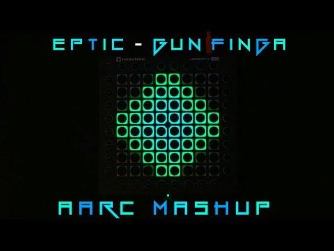 Eptic  Gun Finga  Aarc Launchpad Mashup