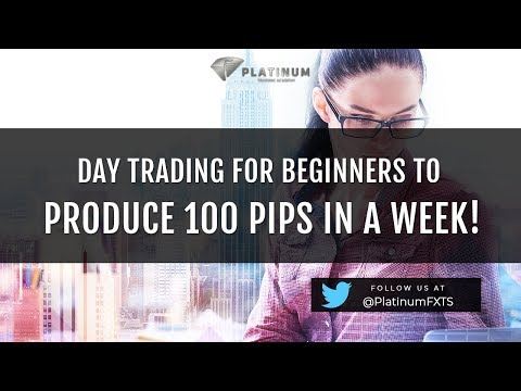 Day Trading for beginners to produce 100 pips in a week!