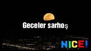 Geceler Sarhoş    -  2018