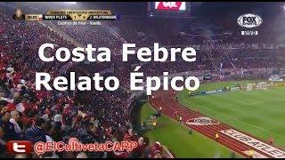 (Costa Febre-Épico) River Plate 8 vs J. Wilstermann 0 - 4tos - Libertadores 2017 I ElCultivetaCARP