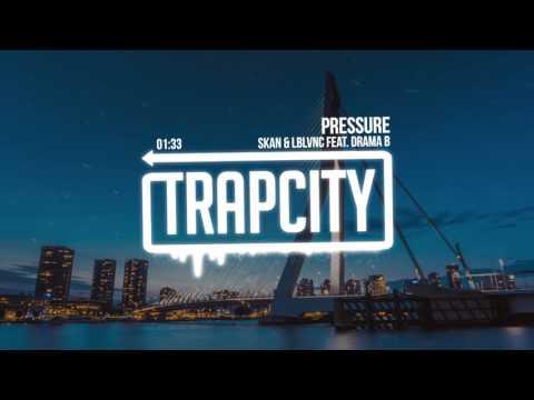 Skan & LBLVNC - Pressure (Feat. Drama B)