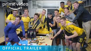 Inside Borussia Dortmund - Official Trailer | Prime Video