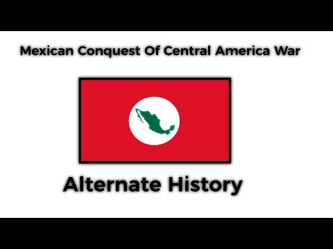 [Alternate History] Mexican Conquest of Central America War
