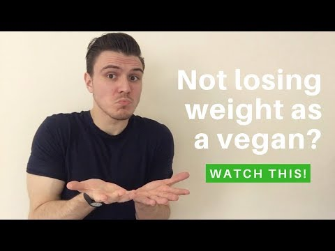 3 Reasons Why You're Not Losing Weight On A Vegan Diet