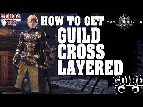 How to get Guild Cross Layered Armor - Monster Hunter World/Guide