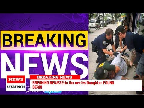 BREAKING NEWS! Eric Garner's Daughter FOUND DEAD!