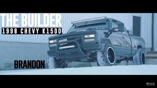 The Builder Episode P3: Brandon's 1998 Chevy K1500