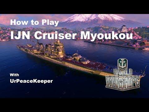 How To Play IJN Cruiser Myoukou In World Of Warships