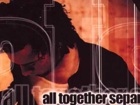 All Together Separate - The River