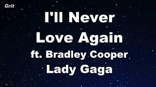 Baixar I'll Never Love Again - Lady Gaga, Bradley Cooper Karaoke 【No Guide Melody】 Instrumental