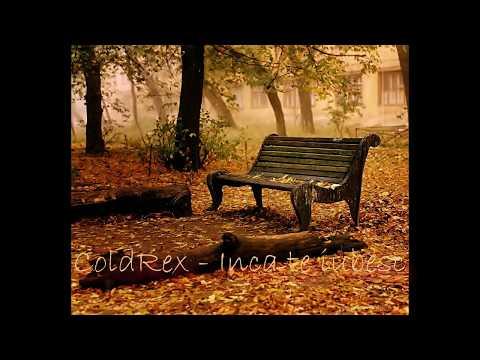 ColdRex - Inca te iubesc (Official Song)