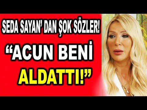 Seda Sayan'dan Şok açıklama: Acun Beni Aldattı!