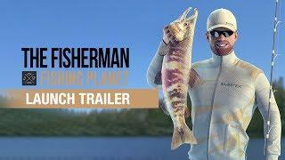 The Fisherman - Fishing Planet   Launch Trailer