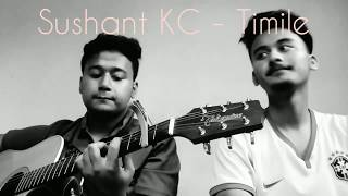 Sushant KC - Timile (Cover)