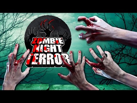 EMBRACE THE ZOMBIES!!  Zombie Night Terror
