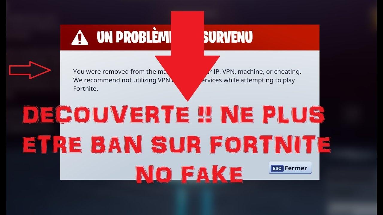 Comment Ne Plus Etre Ban Sur Fortnite No Fake 2018 Doovi