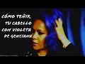 COMO TEÑIR TU CABELLO CON VIOLETA DE GENACIANA | MAQUILLAJE A LA MEXICANA