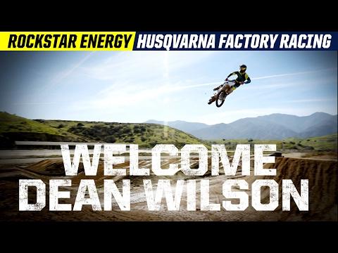 Welcome Dean Wilson | Rockstar Energy Husqvarna Factory Racing