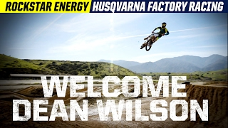 Welcome Dean Wilson | Rockstar Energy Husqvarna Factory...