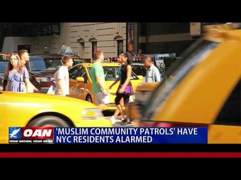 'Muslim Community Patrols' have NYC residents alarmed
