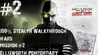 Splinter Cell: Double Agent -100% Stealth Walkthrough - Hard - Part 2 - Ellsworth Penitentiary