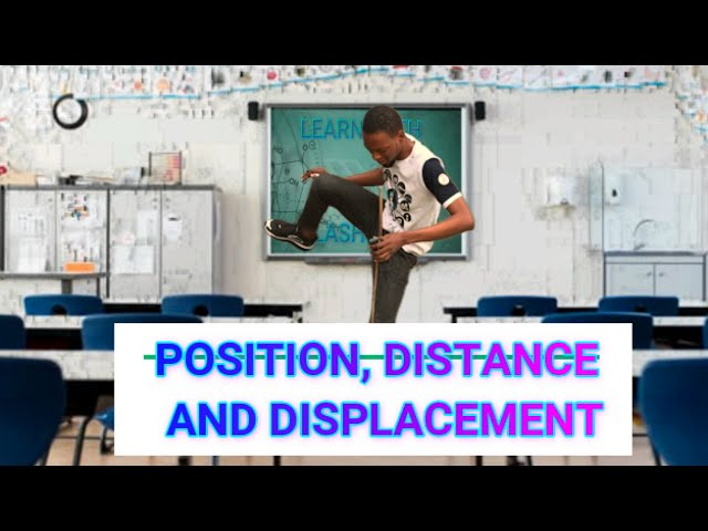 Position, Distance And Displacement (Explained)