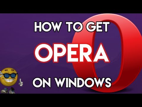 How To Download Opera For FREE On Windows 10/7/8.1