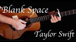 Taylor Swift - Blank Space - Fingerstyle Guitar