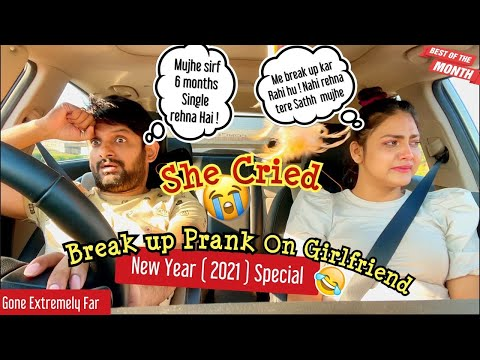 Break up Prank on Girlfriend - New Year Special | leads to real Break up | Gone extremely Far