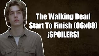 (SPOILERS) The Walking Dead Temporada 6 Capítulo 8 - Start To Finish