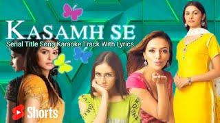 Kasamh Se Serial Title Song Karaoke | #short | Serial Karaoke Track |