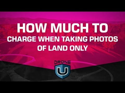 Drone Photography Pricing: How Much To Charge When Taking Photos Of Land Only