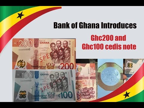 | Know The Features | Bank Of Ghana Introduces New Ghc 200 And Ghc100 Cedis Notes