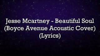 Jesse McCartney - Beautiful Soul (Boyce Avenue Acoustic Cover) (Lyrics)