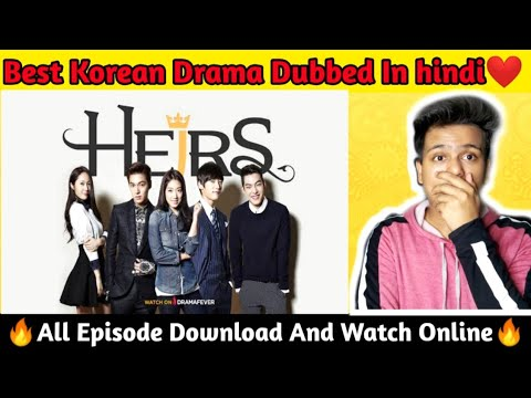 Download the heirs (wo jo kehday mujhe) all episodes dubbed in hindi   how to download korean dramas in hindi